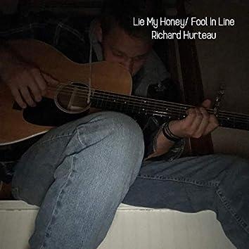 Lie My Honey/ Fool in Line