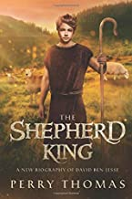 THE SHEPHERD KING: A New Biography of David Ben-Jesse