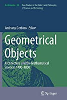 Geometrical Objects: Architecture and the Mathematical Sciences 1400-1800 (Archimedes)