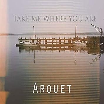 Take Me Where You Are