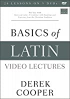 Basics of Latin Video Lectures: For Use With Basics of Latin: a Grammar With Readings and Exercises from the Christian Tradition
