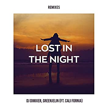 Lost in the Night (feat. Cali Fornia) [Remixes]