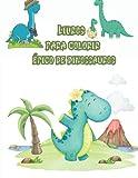 Livro para colorir épico de dinossauros: Livro de colorir de dinossauros fofo e divertido para crianças e bebês - Livros de atividades infantis - ... e crianças de 2 a 4 anos de 4 a 12 anos