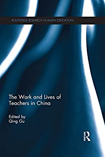 The Work and Lives of Teachers in China (Routledge Research in Asian Education)