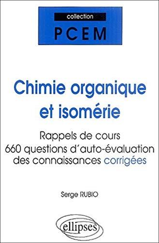 Chimie organique et Isomérie: Rappels de cours, réponses aux questions des étudiants, auto-évaluation des connaissances