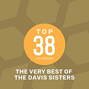 Top 38 Classics - The Very Best of The Davis Sisters