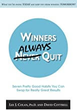 Winners Always Quit ... Seven Pretty Good Habits You Can Swap for Really Great Results