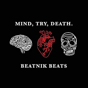 Mind, Try, Death.