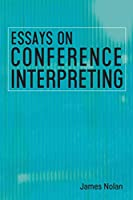 Essays on Conference Interpreting