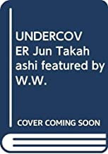 UNDERCOVER Jun Takahashi featured by W.W.