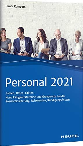 Personal 2021: Zahlen, Daten, Fakten (Haufe Kompass)
