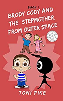 [Toni Pike]のBRODY CODY AND THE STEPMOTHER FROM OUTER SPACE (Brody Cody Series Book 1) (English Edition)