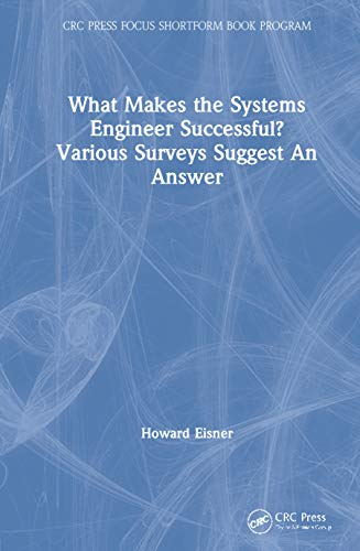 What Makes the Systems Engineer Successful? Various Surveys Suggest An Answer (CRC Press Focus Shortform Book Program)