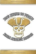 Mes Rhums De Pirate Rhum Arrangé Maison: Cadeau pour les amateurs de rhum arrangé