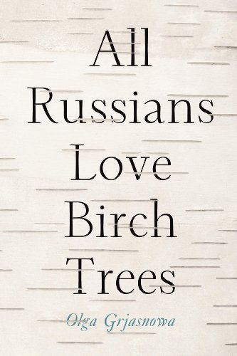 All Russians Love Birch Trees: A Novel (English Edition)