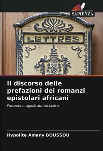 Il discorso delle prefazioni dei romanzi epistolari africani: Funzioni e significato simbolico