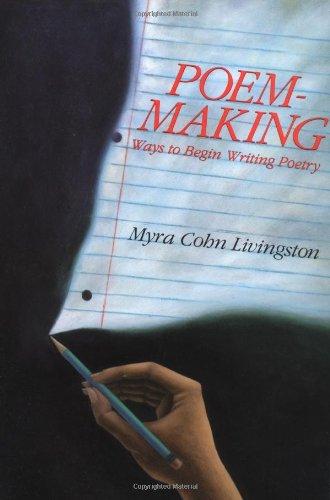 Poem-Making: Ways to Begin Writing Poetry