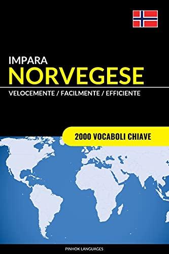 Impara il Norvegese - Velocemente / Facilmente / Efficiente: 2000 Vocaboli Chiave