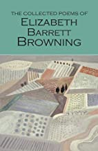 The Collected Poems of Elizabeth Barrett Browning (Wordsworth Poetry Library)