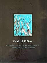 The Art of Dr. Seuss: A Retrospective on the Artistic Talent of Theodor Seuss Geisel