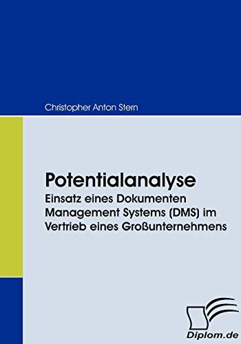 Potentialanalyse. Einsatz eines Dokumenten Management Systems (DMS) im Vertrieb eines Großunternehmens