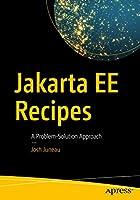 Jakarta EE Recipes: A Problem-Solution Approach