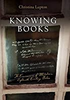Knowing Books: The Consciousness of Mediation in Eighteenth-Century Britain (Material Texts)