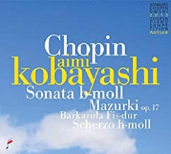 Chopin: Sonata B Minor / Mazurki Op 17