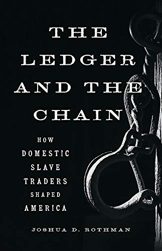 Image of The Ledger and the Chain: How Domestic Slave Traders Shaped America