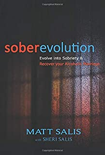 soberevolution: Evolve into Sobriety and Recover Your Alcoholic Marriage