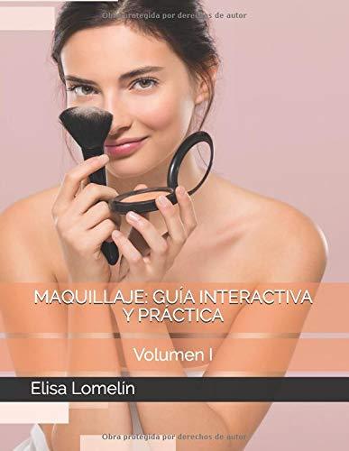 Maquillaje: Guía Interactiva y Práctica: Volumen I: 1