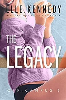 The Legacy (Off-Campus Book 5) by [Elle Kennedy]