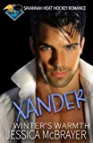 Xander - Winter's Warmth: Savannah Heat Hockey Romance Book 2