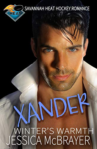 Xander - Winter's Warmth: Savannah Heat Hockey Romance Book 2 (English Edition)
