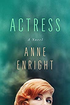 Actress: A Novel by [Anne Enright]