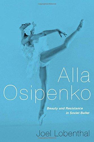Alla Osipenko: Beauty and Resistance in Soviet Ballet