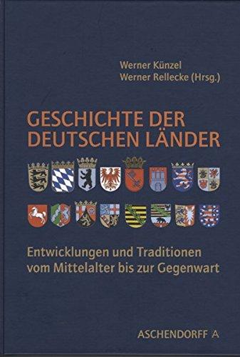 Geschichte der deutschen Länder: Entwicklungen und Traditionen vom Mittelalter bis zur Gegenwart