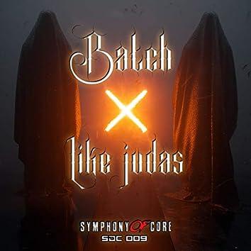 Like Judas