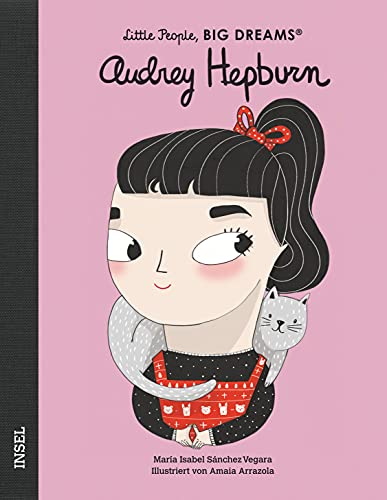 Audrey Hepburn: Little People, Big Dreams. Deutsche Ausgabe