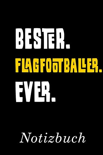 Bester Flagfootballer Ever Notizbuch: | Notizbuch mit 110 linierten Seiten | Format 6x9 DIN A5 | Soft cover matt |