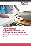 Aprendizaje significativo de las tablas de multiplicar: El caso de un grupo de segundo grado de primaria