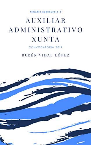Temario Auxiliar Administrativo de la Xunta de Galicia 2019.: Subgrupo C2