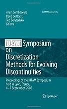 IUTAM Symposium on Discretization Methods for Evolving Discontinuities: Proceedings of the IUTAM Symposium held Lyon, France, 4 – 7 September, 2006 (IUTAM Bookseries Book 5)