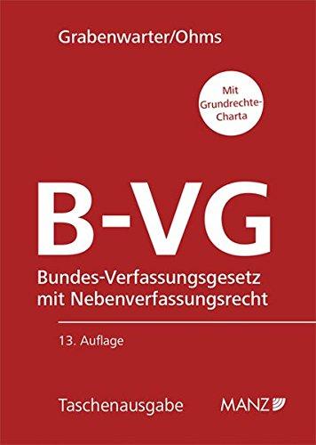 Die österreichische Bundesverfassung B-VG: Bundes-Verfassungsgesetz in der gegenwärtigen Fassung mit wichtigen Nebenverfassungsgesetzen (Manz Taschenausgaben (MTA))