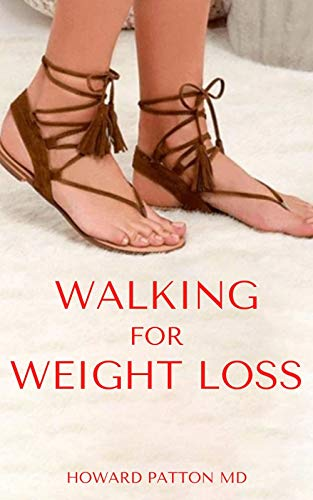 WALKING FOR WEIGHT LOSS: The Effective Guide To Lose Weight By Walking (English Edition)