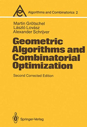 Geometric Algorithms and Combinatorial Optimization (Algorithms and Combinatorics, 2)