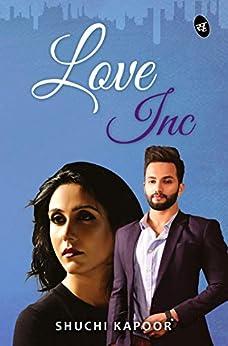 Love Inc by [Shuchi Kapoor]