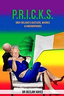 P.R.I.C.K.S.: Orgy Ireland's Hustlers, Whores & Hibernophobes