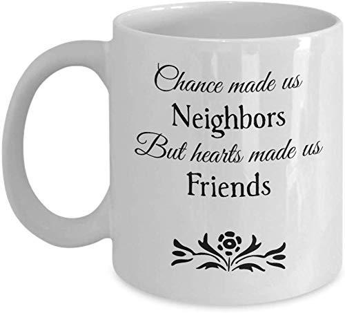 Chance nos hizo vecinos, pero los corazones nos hicieron amigos - Taza de regalo Taza de café - Mejor gran compañero de trabajo Jefe de colega - Navidad Secreto de Navidad - Hombres Mujeres él