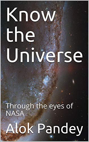 Know the Universe : Through the eyes of NASA (English Edition)
